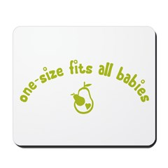 """""""One-size fits all babies"""" Mousepad"""