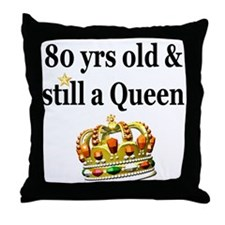 80 YEAR OLD QUEEN Throw Pillow