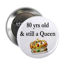 """80 YEAR OLD QUEEN 2.25"""" Button (100 pack)"""