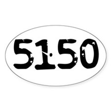 5150 (Mentally Disturbed Person) Oval Decal