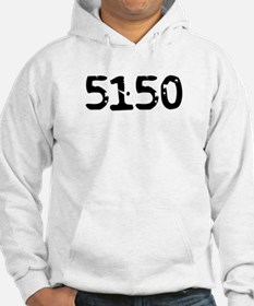 5150 (Mentally Disturbed Person) Hoodie