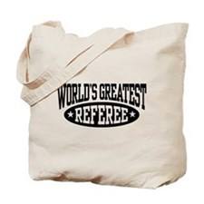 World's Greatest Referee Tote Bag