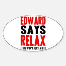 Edward Says Relax (this won't Decal