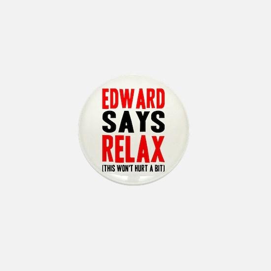 Edward Says Relax (this won't Mini Button