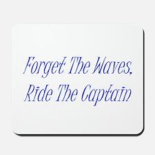 Ride The Captain Mousepad