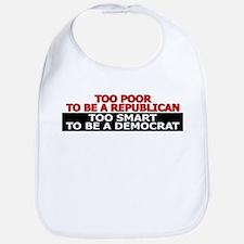 Too Poor To Be A Republican Bib