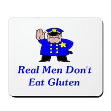Real Men Don't Eat Gluten Mousepad