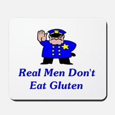 Real Men Don't Eat Gluten Mousepad