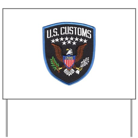 United States Customs Yard Sign