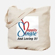 Happily Single & Loving It! Tote Bag