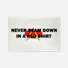 Never beam down in a red shir Rectangle Magnet (10