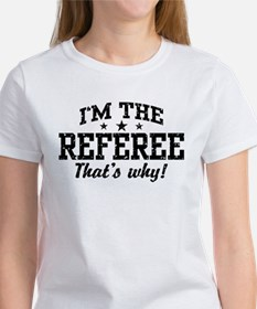 I'm The Referee That's Why Tee