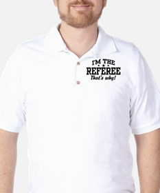 I'm The Referee That's Why Golf Shirt