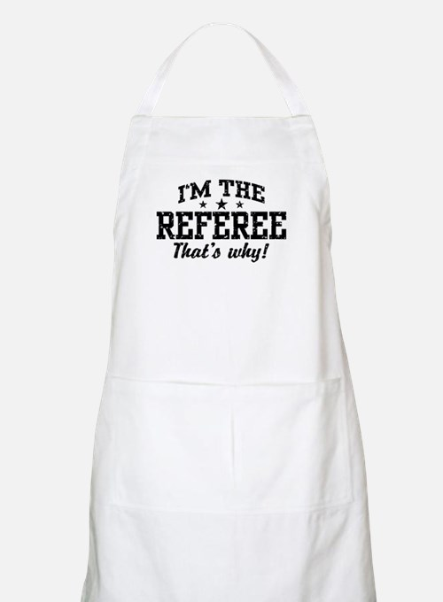 I'm The Referee That's Why Apron