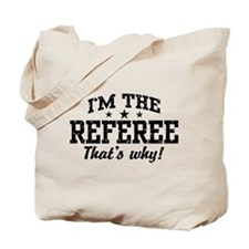I'm The Referee That's Why Tote Bag
