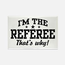 I'm The Referee That's Why Rectangle Magnet