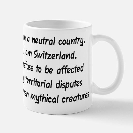 """""""I am Switzerland"""" Mug"""