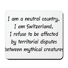 """""""I am Switzerland"""" Mousepad"""