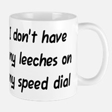"""Leeches on My Speed Dial"" Mug"