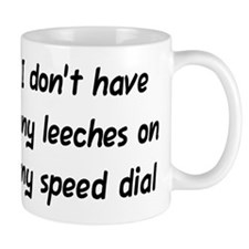 """Leeches on My Speed Dial"" Mug"