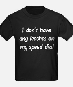 """""""Leeches on My Speed Dial"""" T"""