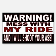 Mess with my Ride and.....