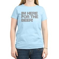 I'm Here For The Beer Women's Light T-Shirt