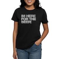 I'm Here For The Beer Women's Dark T-Shirt