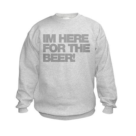 I'm Here For The Beer Kids Sweatshirt