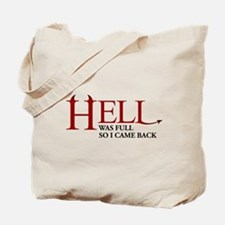 Hell was full ... Tote Bag