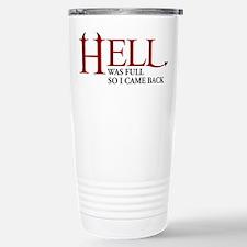 Hell was full ... Travel Mug