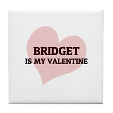 Bridget Is My Valentine Tile Coaster