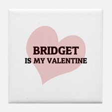 Bridget Is My Valentine Tile Coaster