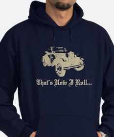 Hoodie - Model A Ford That's how I Roll