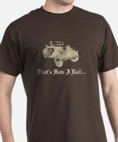 T-Shirt - Model A Ford That's how I Roll