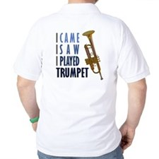I Played Trumpet T-Shirt