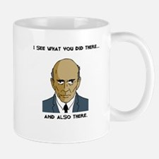 I See What You Did There Mug