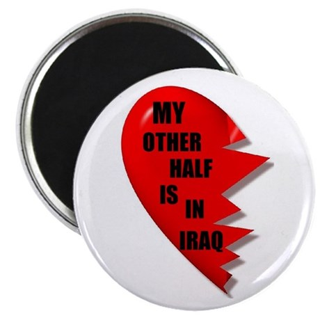 MY OTHER HALF IS IN IRAQ Magnet