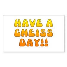 Have A Gneiss Day! Rectangle Decal