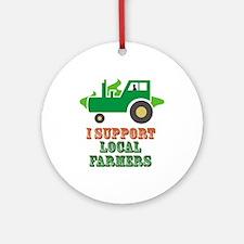 I Support Local Farmers Ornament (Round)