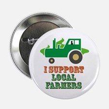 """I Support Local Farmers 2.25"""" Button"""
