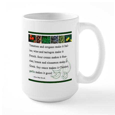 """""""Garlic Makes it Good"""" Large Mug"""