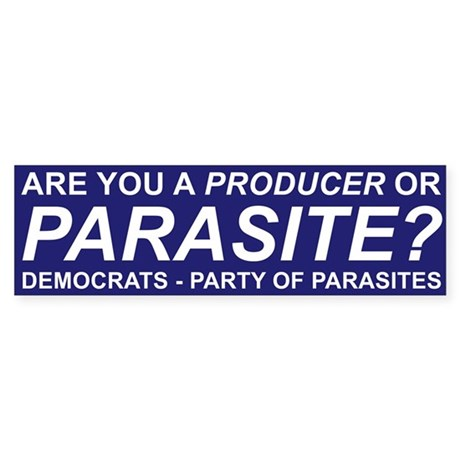Are You a Producer or Parasite? (Bumper Sticker)
