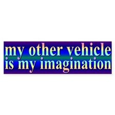 My other vehicle is my imagination.