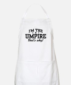 I'm The Umpire That's Why Apron