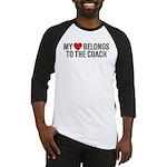 My Heart Belongs To The Coach Baseball Jersey