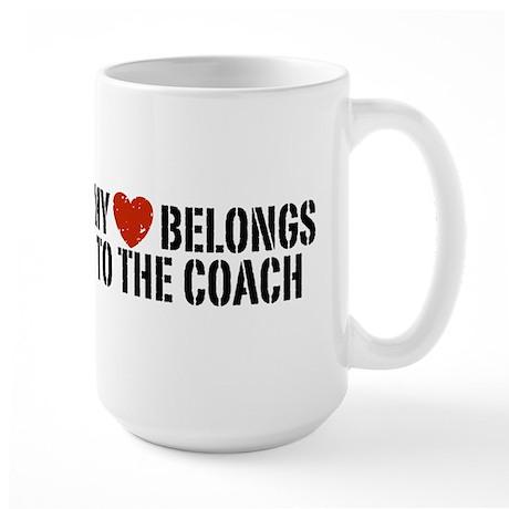 My Heart Belongs To The Coach Large Mug