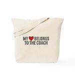 My Heart Belongs To The Coach Tote Bag