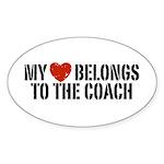 My Heart Belongs To The Coach Sticker (Oval)