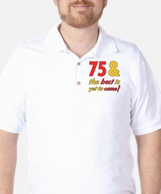 75th Birthday Best Yet To Come T-Shirt